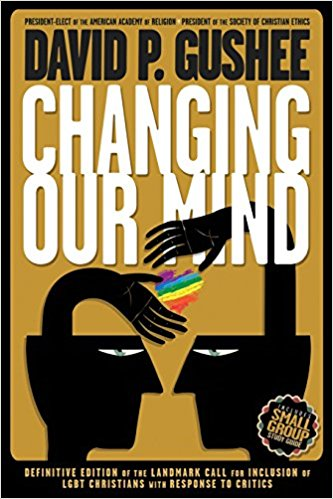 Changing Our Mind; David P Gushee