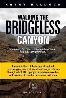 Walking the bridgless Canyon – Reparing the breach between the Church and the LGBT community; Kathy Baldock