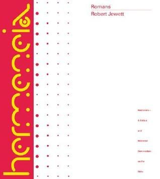 Romans – a commentary; Robert Jewett
