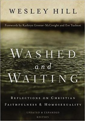 Washed and Waiting: Reflections on Christian Faithfulness and Homosexuality; Wesley Hill