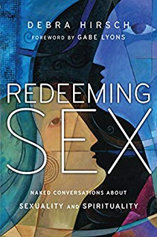 Redeeming Sex: Naked converations about sexuality and spirituality – Debra Hirsh